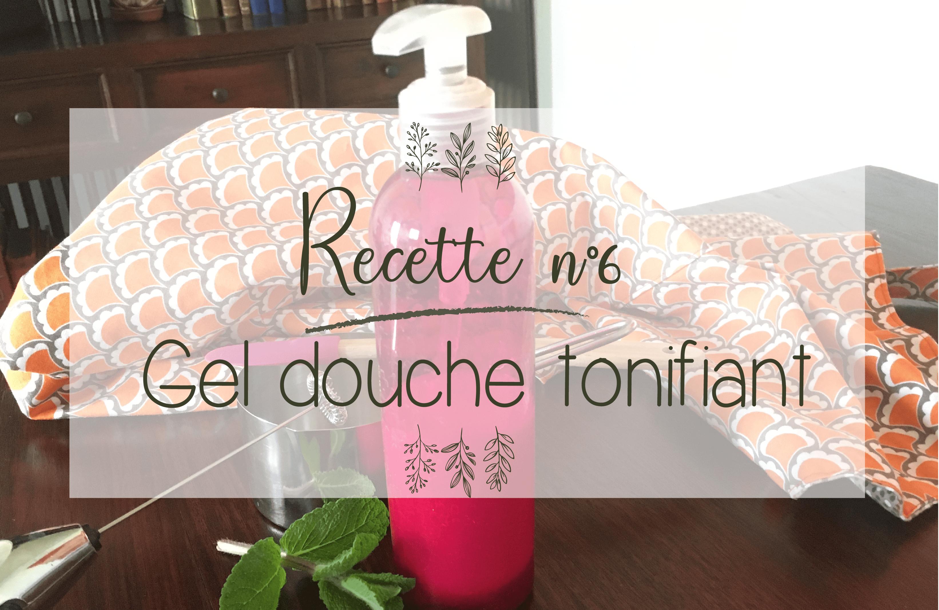 recette gel douche tonifiant